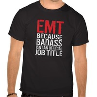 EMT Because Badass Isn't a Job Title