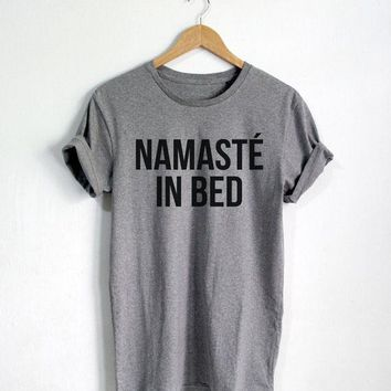 Namaste in Bed Funny Quote T-shirt