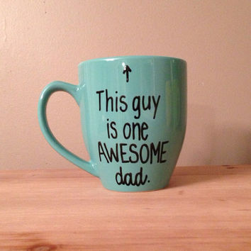 This guy is one awesome dad mug, mug for dad, father's day gift, father's day mug, This guy is one awesome dad, best dad ever