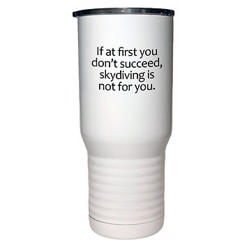 If At First You Don't Succeed Polar Camel White Travel Mug- 20 ounce