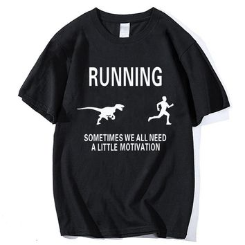 Dinosaur Running Sometimes We All Need a Little Motivation Tee Shirt