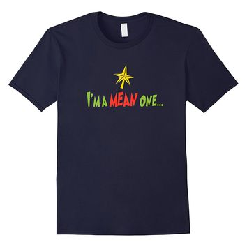 Funny T-Shirt I'm a Mean One Christmas Grinch