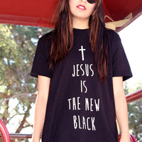 Jesus is the New Black T Shirt