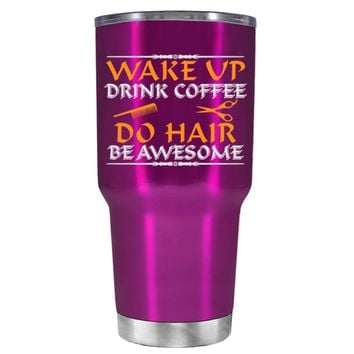 Wake Up Drink Coffee Do Hair on Translucent Pink 30 oz Tumbler Cup