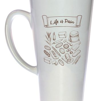 Life is Pain - Bread in French Tea or Coffee Mug, Latte Size