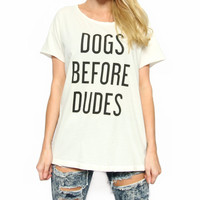 DOGS BEFORE DUDES Letter Print T Shirt