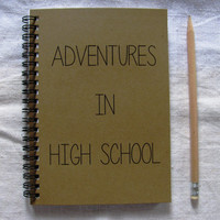 Adventures in High School - 5 x 7 journal