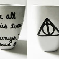 "Harry Potter and the Deathly Hallows - ""Always,"" said Snape - mug // hand-drawn/written"