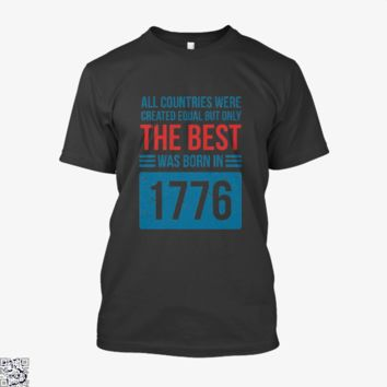 The Best Country Was Born In 1776, Independence Day Shirt