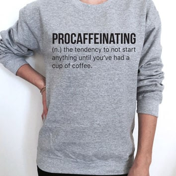 procaffeinating sweatshirt gray crewneck for womens girls jumper ladies funny saying fashion sweater coffee lover morning gift present