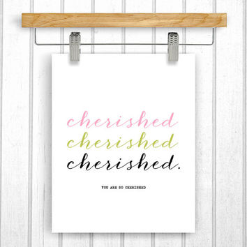 CHERISHED quote |  Printable Quotes | Wall art quotes | Word art | Inspirational quote | Motivational quote | Instant download | Printable