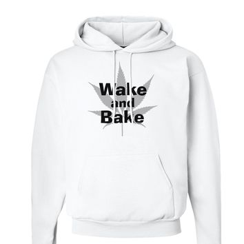 Wake and Bake - Marijuana Leaf B&W Hoodie Sweatshirt