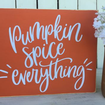 Pumpkin Spice Everything Rustic Sign | Fall Farmhouse Decor | Shabby Chic Wall Decor
