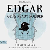 Edgar Gets Ready for Bed: A BabyLit First Steps Picture Book : Jennifer Adams, Ron Stucki : 9781423635284