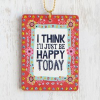 Car  Charm:  I'll  Just  Be  Happy  Rearview  Mirror  Charm  From  Natural  Life