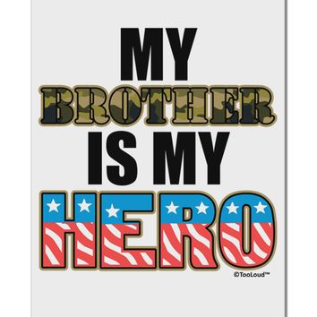 "My Brother is My Hero - Armed Forces Aluminum 8 x 12"" Sign by TooLoud"
