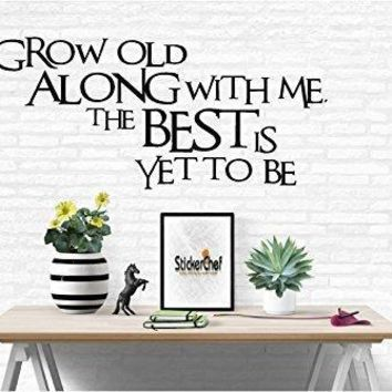 Grow Old Along with Me Inspirational Words Quote Home Decor Vinyl Wall Art Stickers Decals Graphics