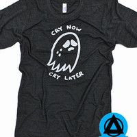 Cry Now, Cry Later Tri-Blend T-Shirt