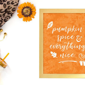 "Inspirational Printable- ""Pumpkin Spice and Everything Nice"" - Digital Download, Printable Art, Fall Decor, Fall Printable"