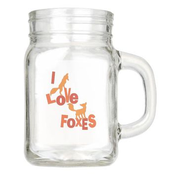 I Love Foxes Mason Jar