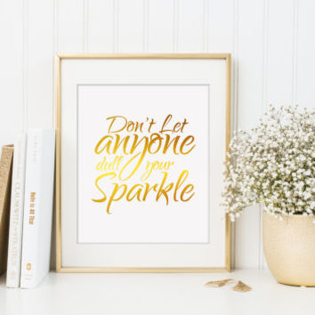 Never let anyone dull your sparkle print, faux gold foil print, gold wall art, glitter art print, gold home decor, faux foil nursery print