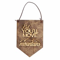 Kid You'll Move Mountains - Gift for New Baby -