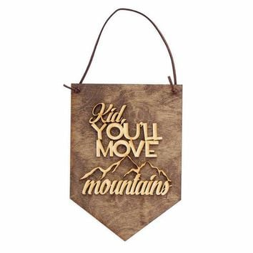 Kid You'll Move Mountains - Wooden Nursery