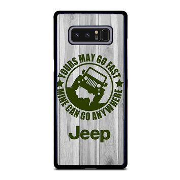 JEEP Yours May Go Fast Samsung Galaxy Note 8 Case Cover