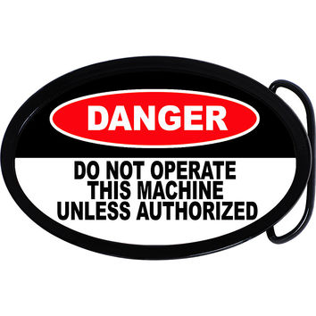 Do Not Operate Danger Belt Buckle