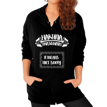 Hakuna masquata it means nice booty Zip Hoodie (on woman)
