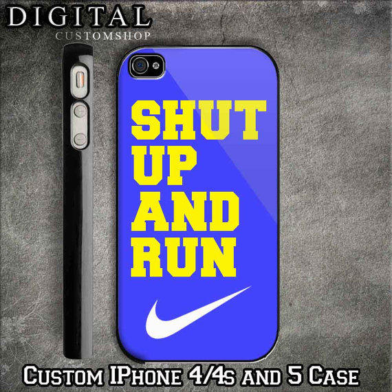 Nike - Shut Up And Run custom Black iPhone Case 4 / 4S and also iphone 5 Apple Phone Hard Cover Plastic