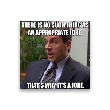 There is no such thing as an appropriate joke Michael Scott Magnet - Michael Scott Magnet - The Office TV Magnet - Dwight Schrute Magnet