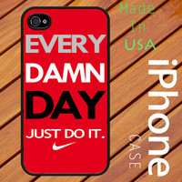 Every Damn Just Do it NIKE iphone 4 and 4s Black or White Case Made In United States