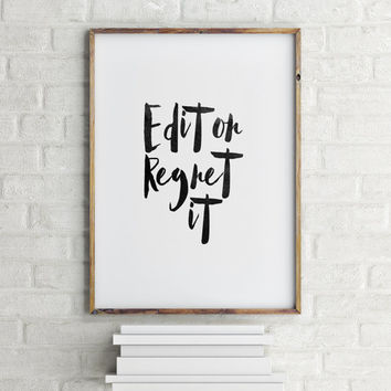 "Inspirational poster ""Edit or regret it"" Typography poster Wall artwork Home decor Motivational quote Typography art Typographic print"