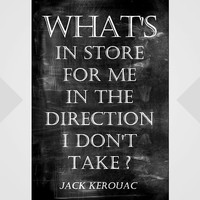 Jack Kerouac Quote, What's in store for me in the direction I don't take?, Black Board Art, Chalkboard Art , Writer Gift, Black and White