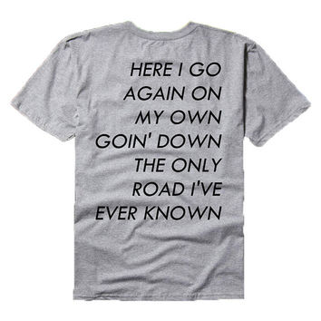 Here I Go Again On My Own, Going Down The Only Road I've Ever Known - Based on Whitesnake lyrics - tee shirt