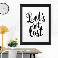 Typography Poster, Let's Get Lost, Printable Quote, Quote Poster, Typography Art, Instant Download, Scandinavian Poster, Inspirational