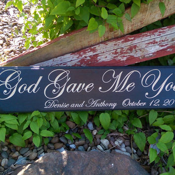 Wedding Sign, God Gave Me You Sign,  Engagement Sign, Family Sign, Home Sign, Established Sign, Personalized Sign, Carved Sign,