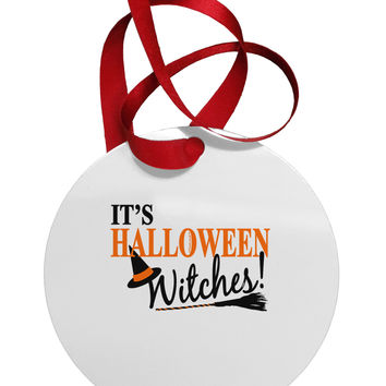 It's Halloween Witches Hat Circular Metal Ornament