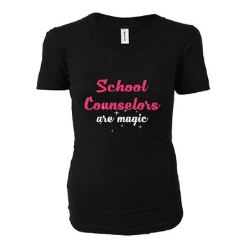 School Counselors Are Magic. Awesome Gift - Ladies T-shirt