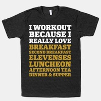 I Workout Because I Love Eating Like a Hobbit