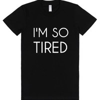 I'm So Tired-Female Black T-Shirt