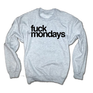 F*** Mondays Unisex Sweatshirt | I Hate Mondays Mornings Shirt | Inspirational Motivational Shirts | Love Life | Eat Sleep Gym | Hoodie Ugg