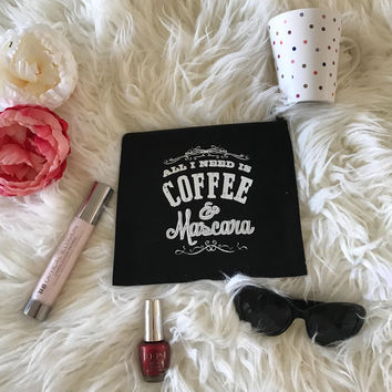 Black Cotton Canvas All I Need Is Mascara & Coffee Quote Cosmetic Bag