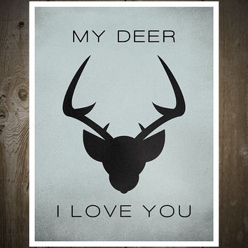 My Deer, I Love You, Print Poster