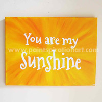 You Are My Sunshine Canvas Wall Art Painting 12x16 - Canvas Quote Art Yellow Orange Artwork - Baby Nursery Decor