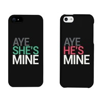 Aye She's Mine, Aye He's Mine Couples Matching Cell Phone Cases for iphone 4, iphone 5, iphone 5C, iphone 6, iphone 6 plus, Galaxy S3, Galaxy S4, Galaxy S5 in Black