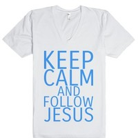 Keep Calm & Follow Jesus-Unisex White T-Shirt