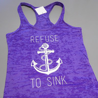 Refuse-to-Sink Tank. Burnout Workout Tank Top. Crossfit Tank Top. Refuse-to-Sink Tank Top. Womens Racerback Tank Top. Motivational Tank Top.