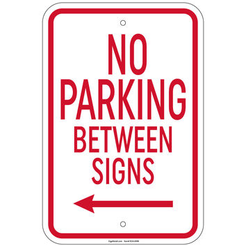 """Heavy Gauge No Parking Between Signs with left arrow Sign 12""""x18"""" Aluminum Signs Retail Store"""